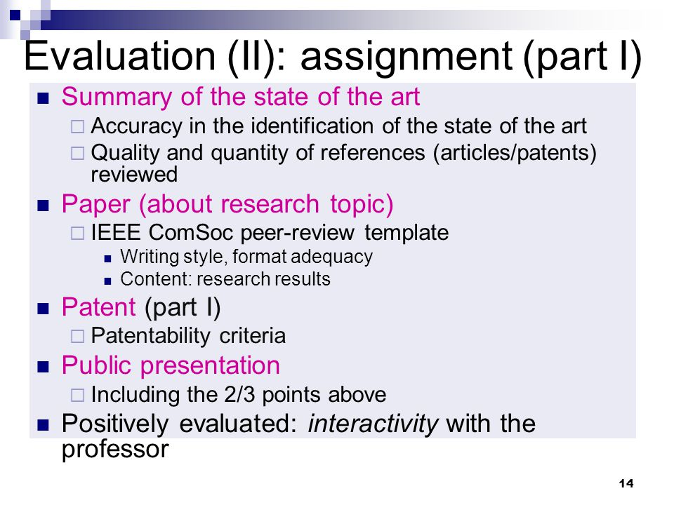 14 Evaluation (II): assignment (part I) Summary of the state of the art Accuracy in the identification of the state of the art Quality and quantity of