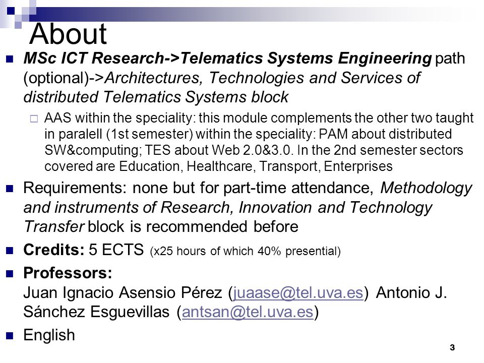3 About MSc ICT Research->Telematics Systems Engineering path (optional)->Architectures, Technologies and Services of distributed Telematics Systems b