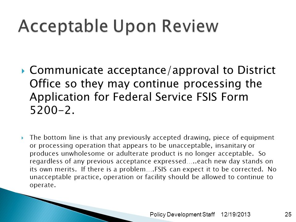 Communicate acceptance/approval to District Office so they may continue processing the Application for Federal Service FSIS Form 5200-2.
