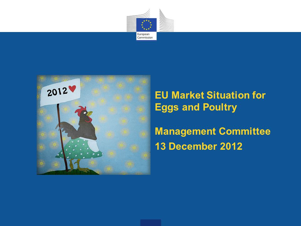 EU market situation for Eggs and Poultry Man Com 13 December 2012 EU Egg Imports