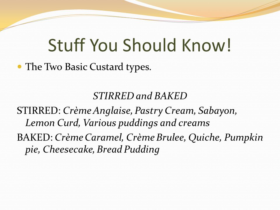 Stuff You Should Know. The Two Basic Custard types.