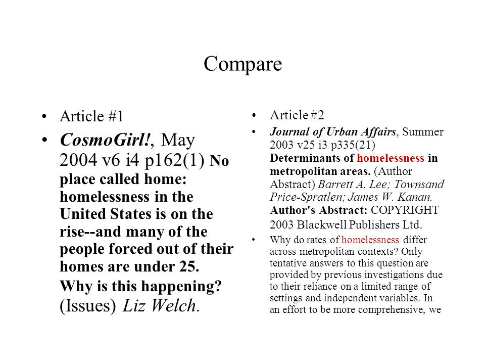 Compare Article #1 CosmoGirl!, May 2004 v6 i4 p162(1) No place called home: homelessness in the United States is on the rise--and many of the people forced out of their homes are under 25.