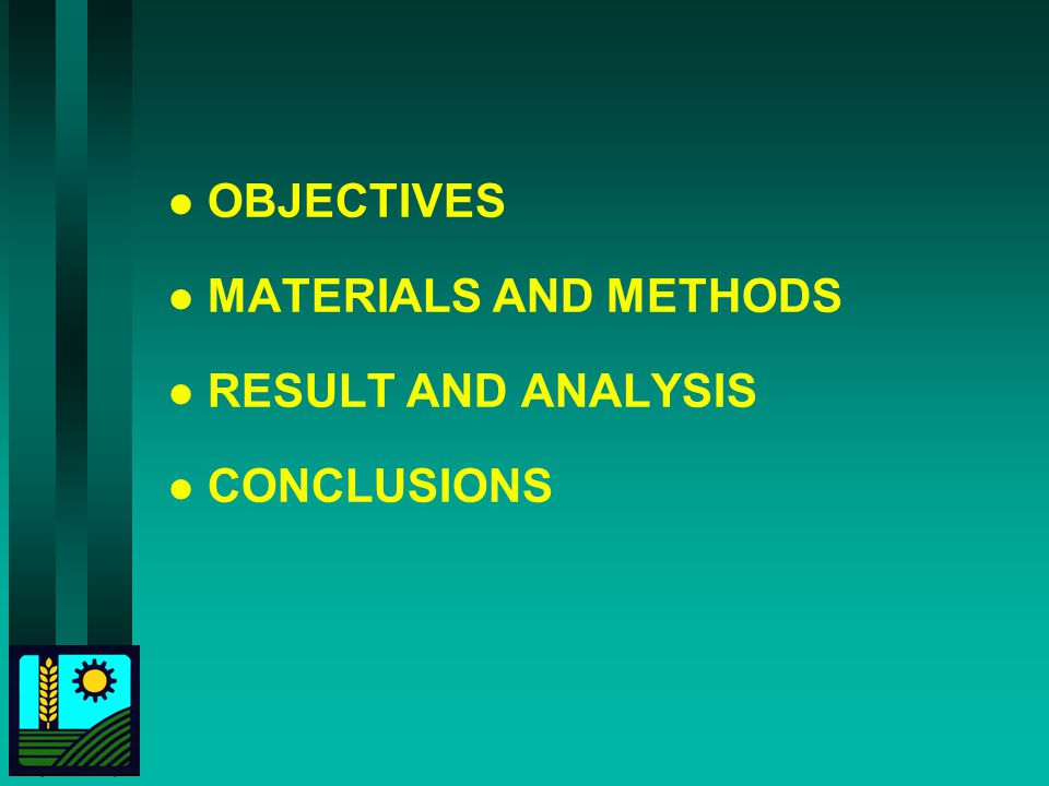 l OBJECTIVES l MATERIALS AND METHODS l RESULT AND ANALYSIS l CONCLUSIONS