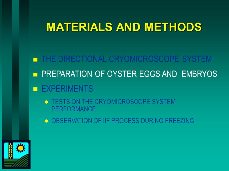 MATERIALS AND METHODS n THE DIRECTIONAL CRYOMICROSCOPE SYSTEM n PREPARATION OF OYSTER EGGS AND EMBRYOS n EXPERIMENTS l TESTS ON THE CRYOMICROSCOPE SYS