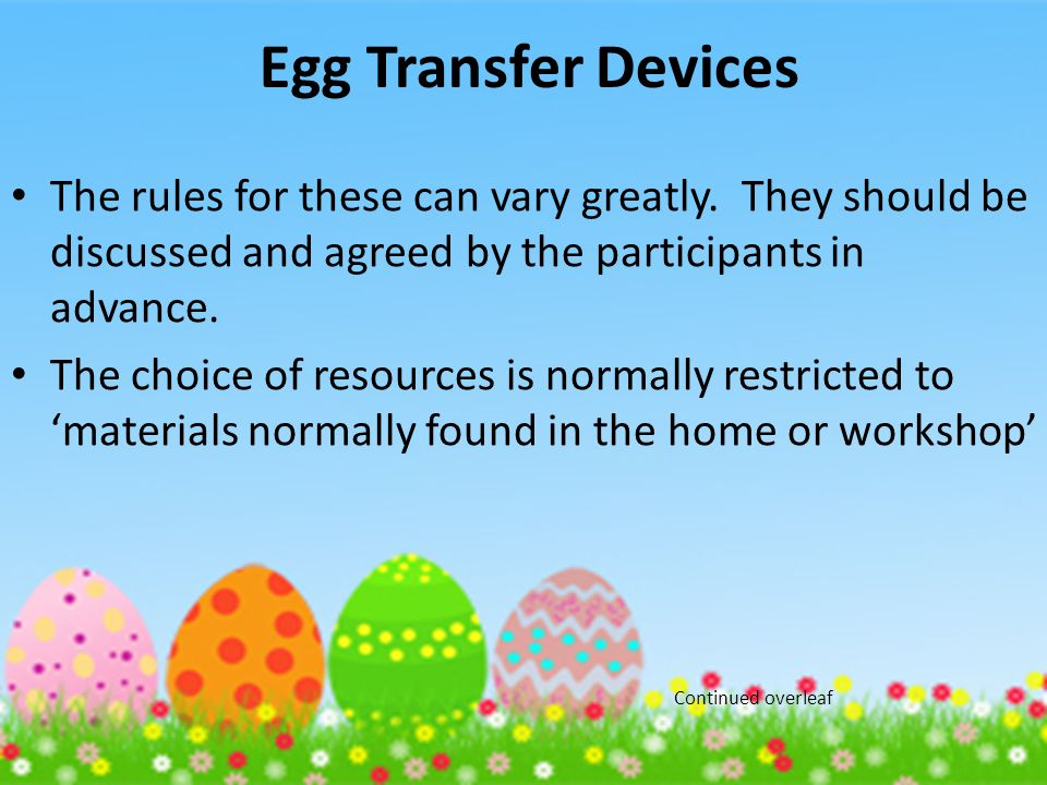 Egg Transfer Devices The rules for these can vary greatly.