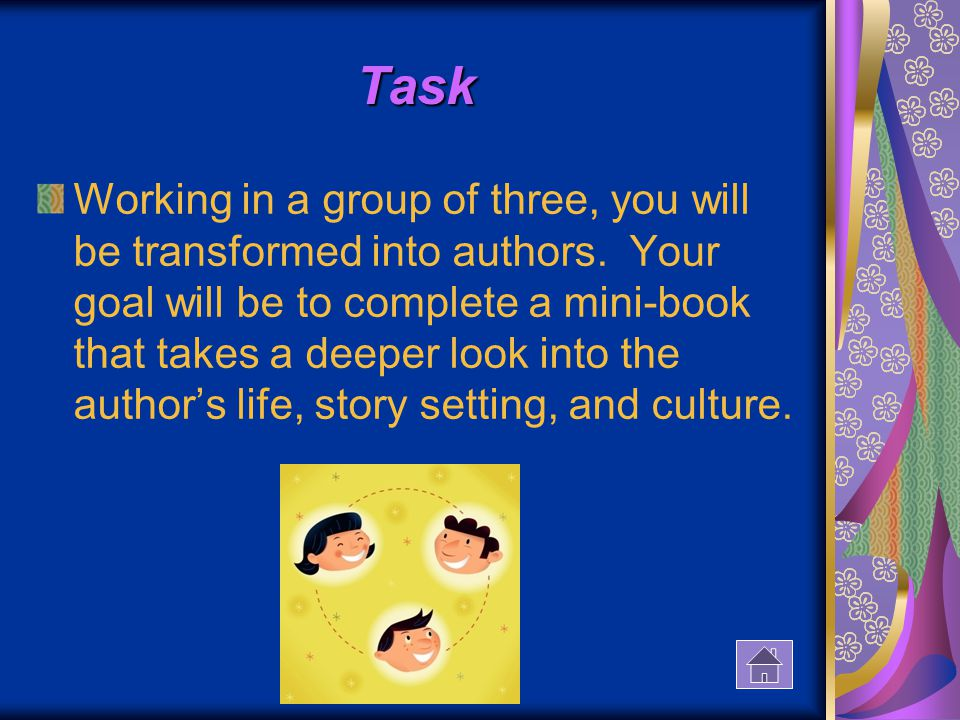 Task Working in a group of three, you will be transformed into authors.