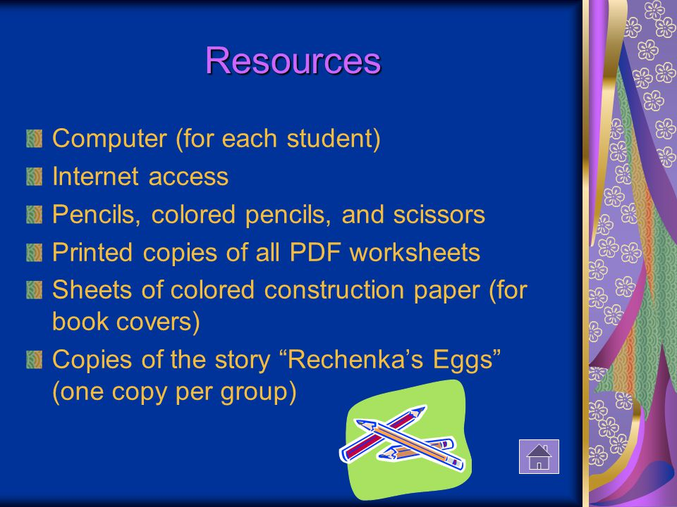 Resources Computer (for each student) Internet access Pencils, colored pencils, and scissors Printed copies of all PDF worksheets Sheets of colored construction paper (for book covers) Copies of the story Rechenkas Eggs (one copy per group)