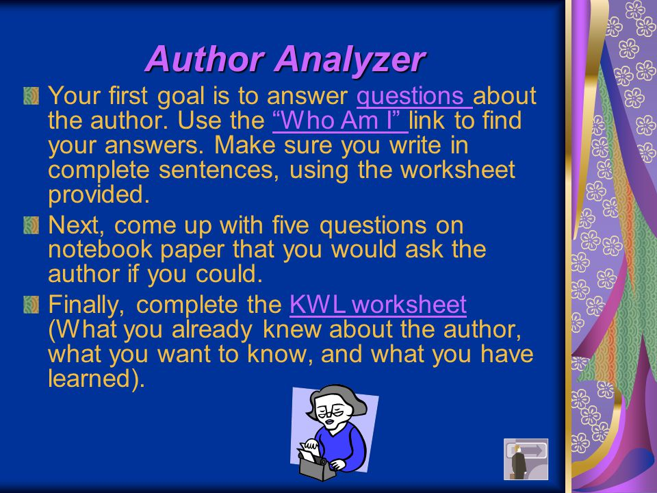 Author Analyzer Your first goal is to answer questions about the author.