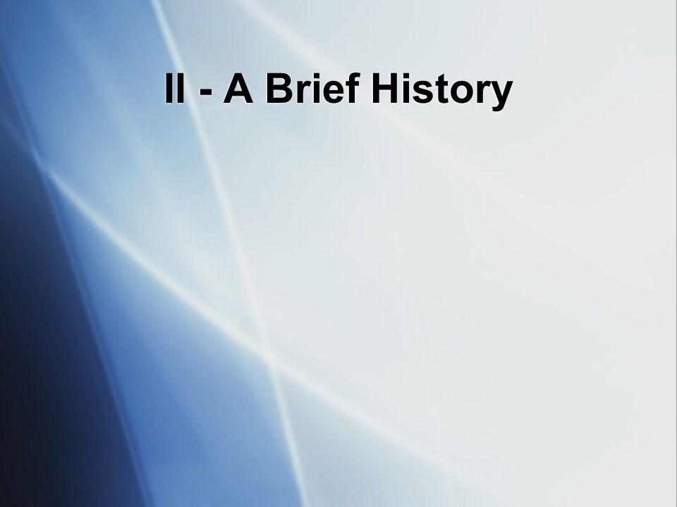 II - A Brief History