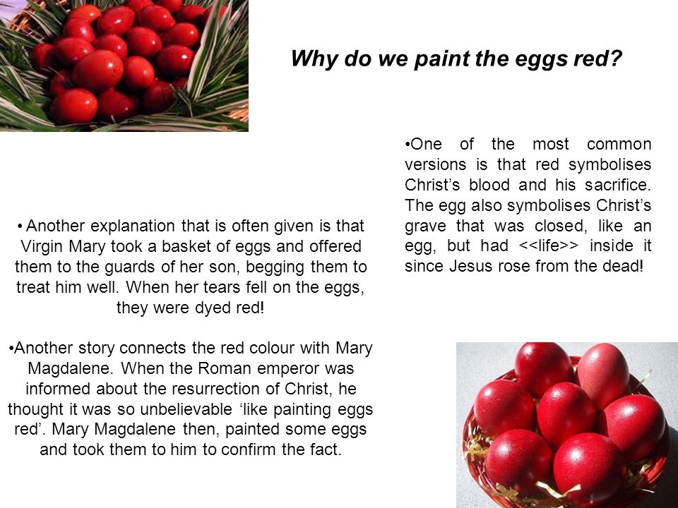 One of the most common versions is that red symbolises Christs blood and his sacrifice.