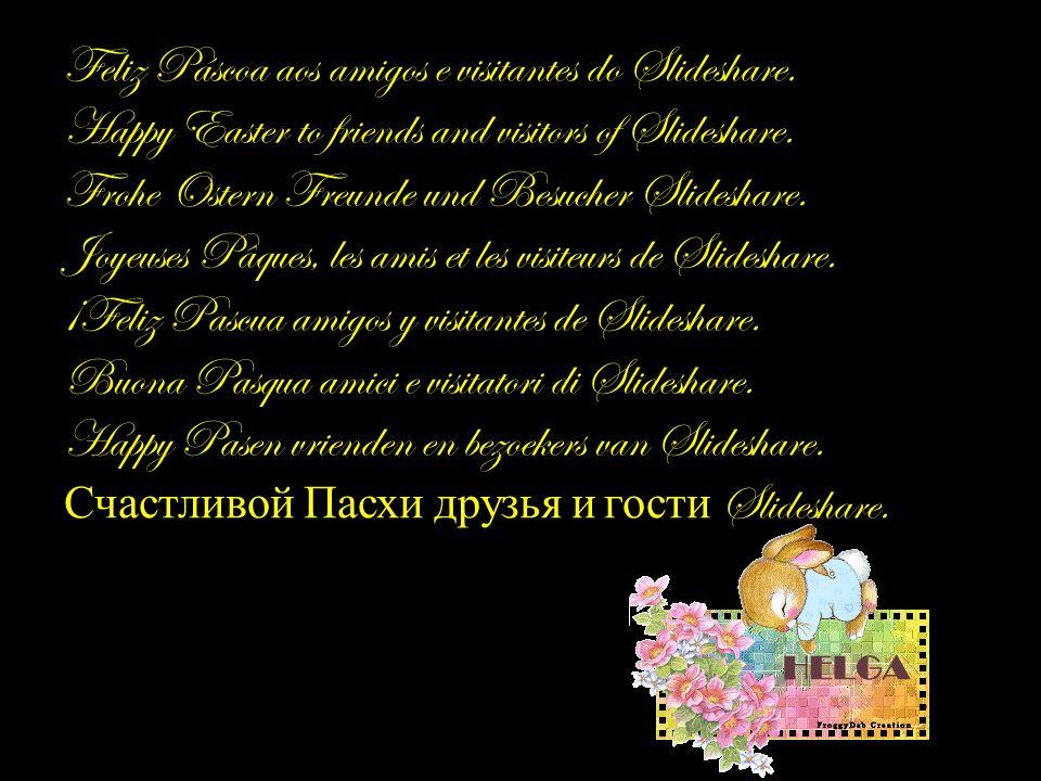 Feliz Páscoa aos amigos e visitantes do Slideshare.