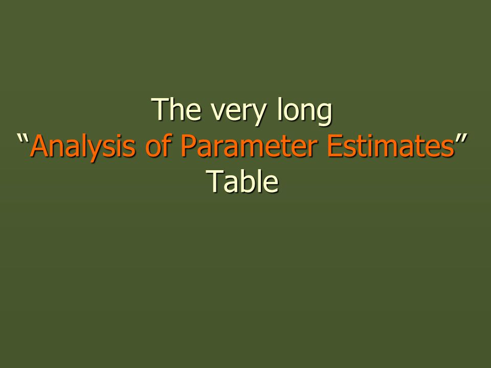 The very longAnalysis of Parameter Estimates Table