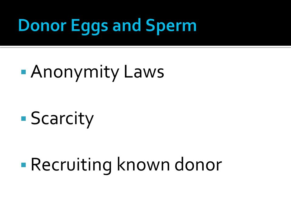 Anonymity Laws Scarcity Recruiting known donor