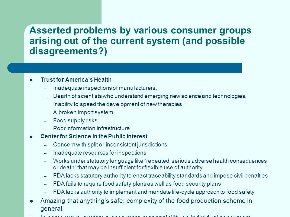 Asserted problems by various consumer groups arising out of the current system (and possible disagreements?) Trust for Americas Health – Inadequate in