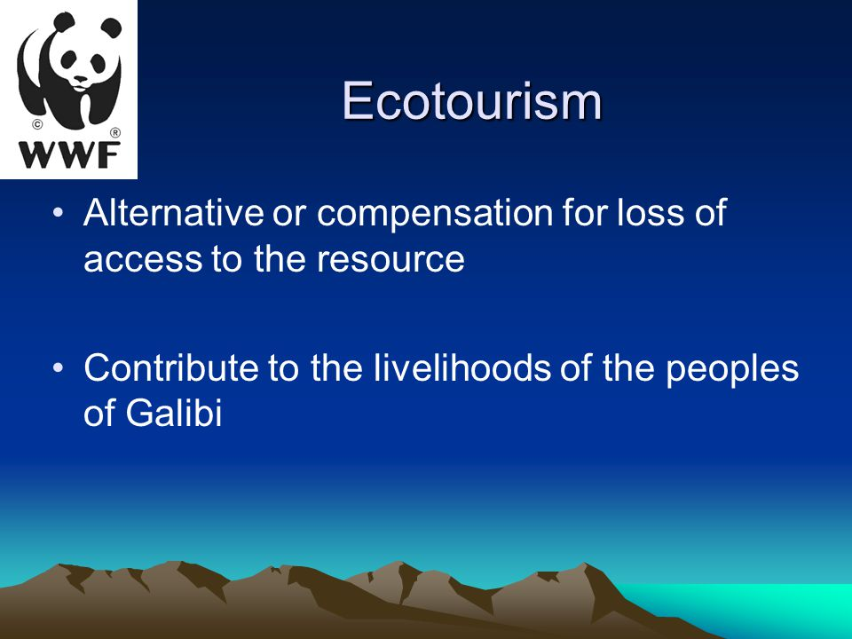 Ecotourism Alternative or compensation for loss of access to the resource Contribute to the livelihoods of the peoples of Galibi