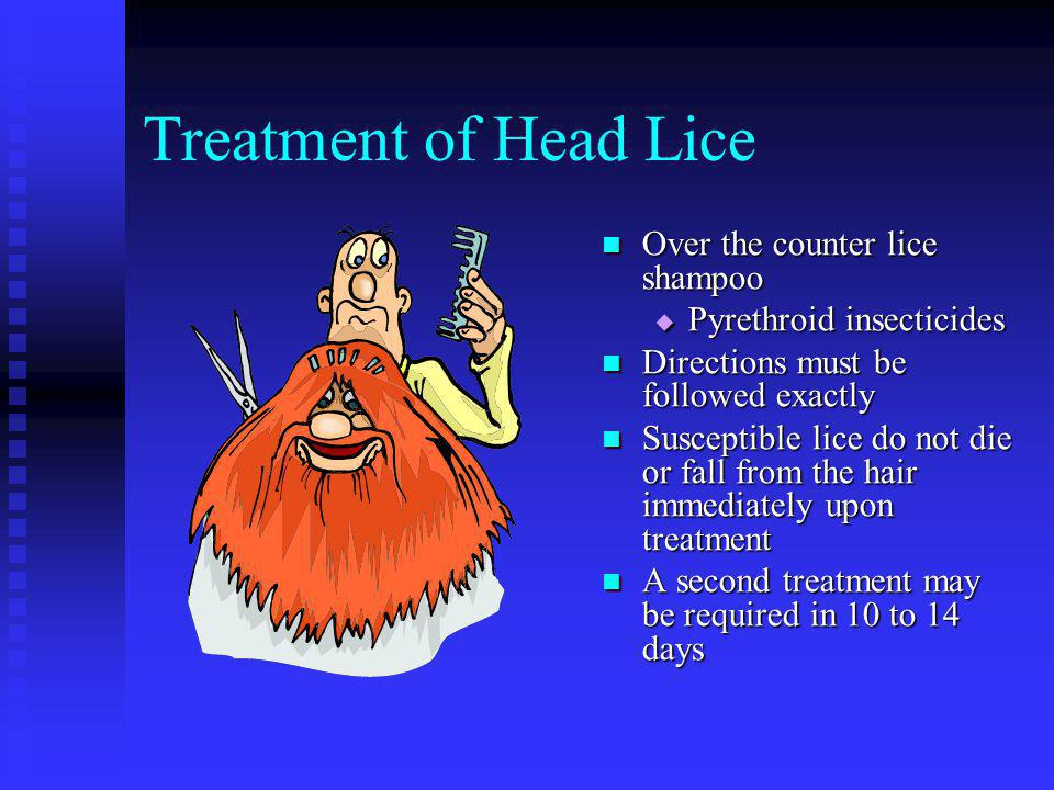 Treatment of Head Lice Treatment is recommended only for individuals found with live lice or viable eggs Nits further than ¼ inch from head, are proba