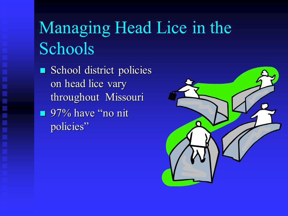 Managing Head Lice in the Schools When parents of elementary school aged children are surveyed as to what childhood health issues concern them most, h