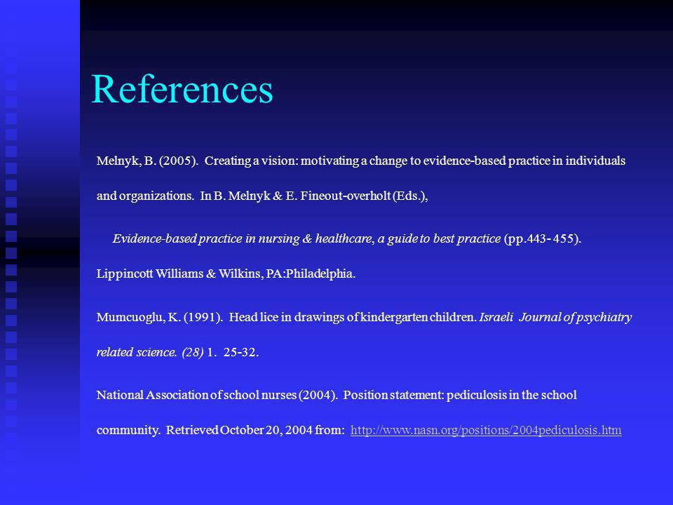 References Frankowski, B.L, Weiner, L.B., (2002). American Academy of Pediatrics: Head Lice. Pediatrics, 110 (3). 638-643. Kentucky school boards asso