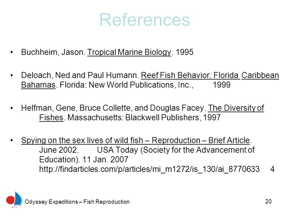 20 Odyssey Expeditions – Fish Reproduction References Buchheim, Jason.