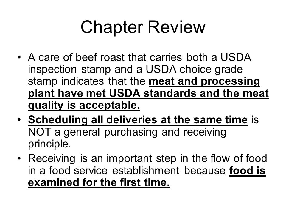 Chapter Review A care of beef roast that carries both a USDA inspection stamp and a USDA choice grade stamp indicates that the meat and processing pla