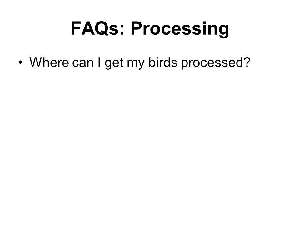 FAQs: Processing Where can I get my birds processed?
