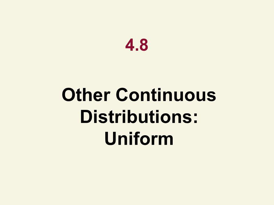 4.8 Other Continuous Distributions: Uniform