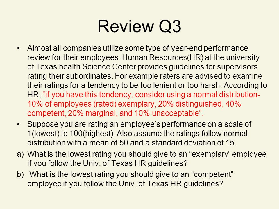 Review Q3 Almost all companies utilize some type of year-end performance review for their employees.