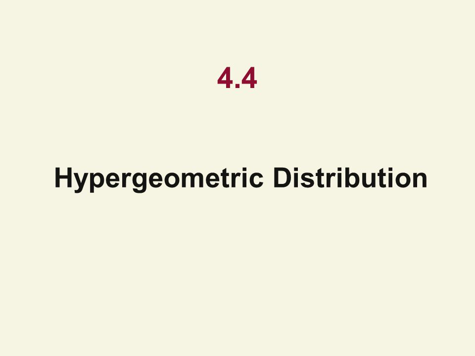 4.4 Hypergeometric Distribution