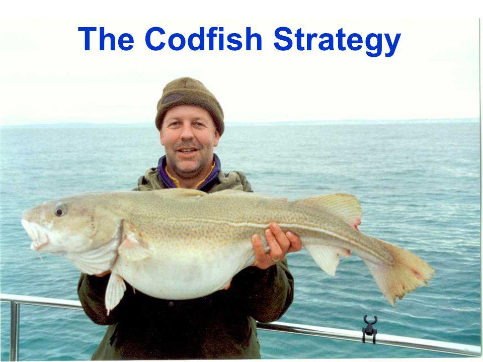 The Codfish Strategy