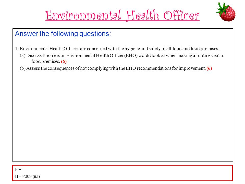 Environmental Health Officer Answer the following questions: 1.