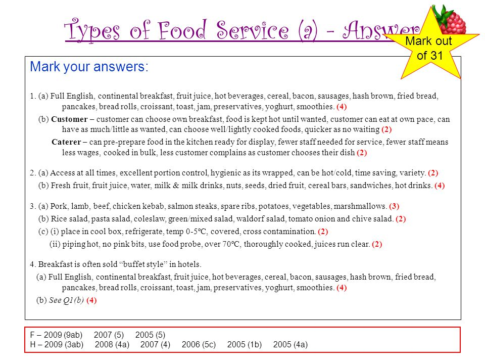 Types of Food Service (a) - Answer Mark your answers: 1. (a) Full English, continental breakfast, fruit juice, hot beverages, cereal, bacon, sausages,