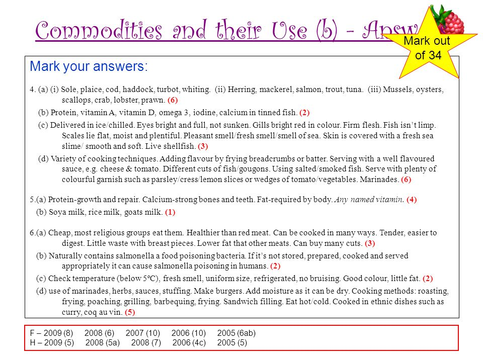 Commodities and their Use (b) - Answers Mark your answers: 4. (a) (i) Sole, plaice, cod, haddock, turbot, whiting. (ii) Herring, mackerel, salmon, tro