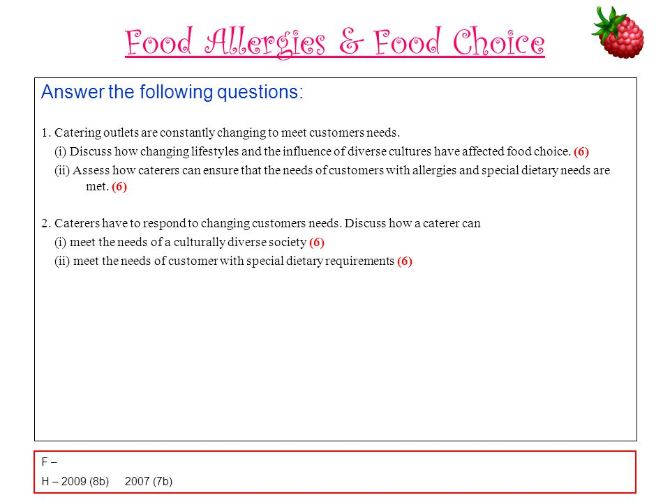 Food Allergies & Food Choice Answer the following questions: 1. Catering outlets are constantly changing to meet customers needs. (i) Discuss how chan