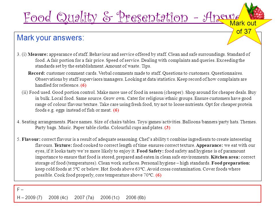 Food Quality & Presentation - Answers Mark your answers: 3. (i) Measure: appearance of staff. Behaviour and service offered by staff. Clean and safe s