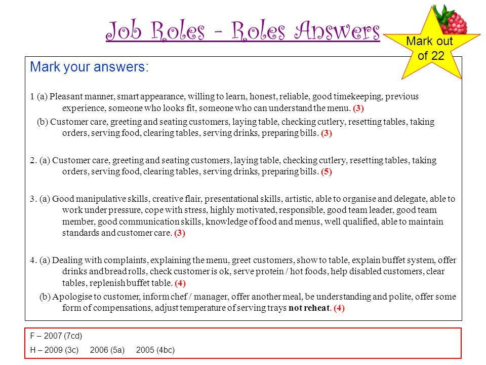 Job Roles - Roles Answers Mark your answers: 1 (a) Pleasant manner, smart appearance, willing to learn, honest, reliable, good timekeeping, previous e