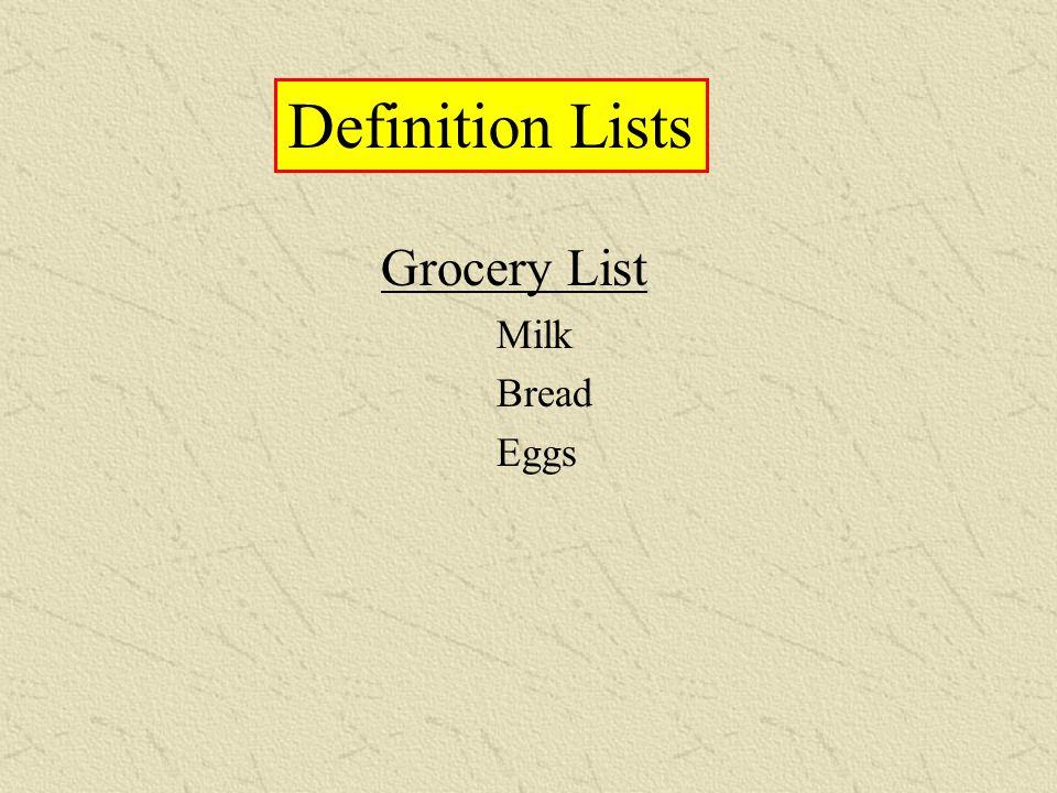 Grocery List o Milk o Bread o Eggs Unordered Lists Grocery List Milk Bread Eggs Grocery List Milk Bread Eggs disccirclesquare Default