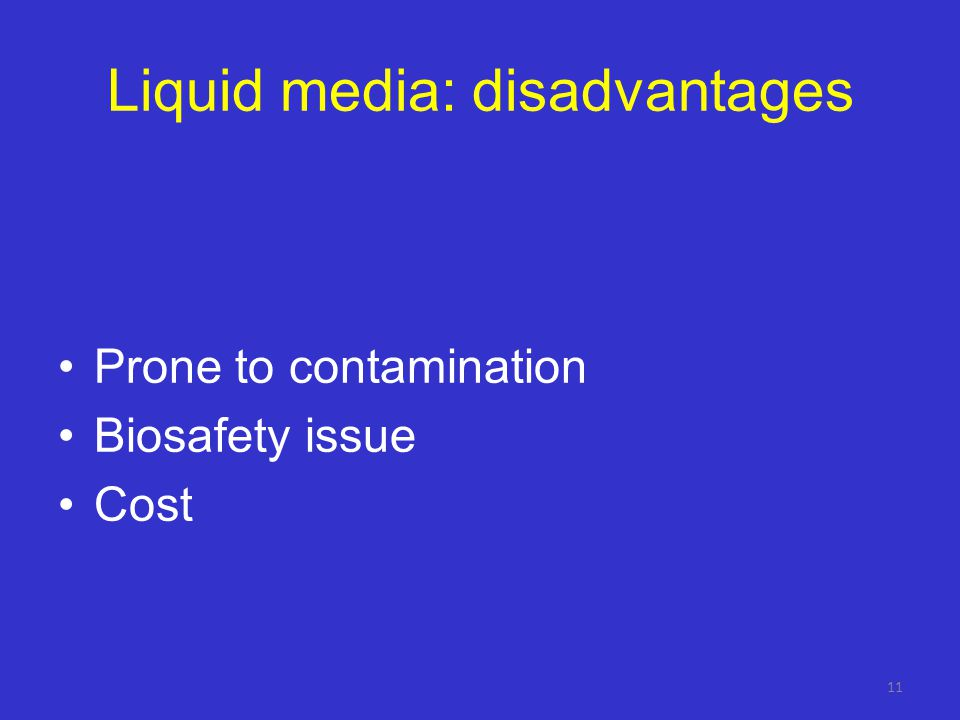 Liquid media: advantages Shorter recovery time: – culture solid: 16 days for smear-positive, 29 days for smear-negati ve (on average); – culture liqui
