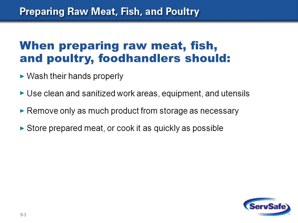 8-4 Only use meat and poultry that was safely handled prior to use Do not use ingredients past their use-by dates Refrigerate ingredients until ready for use Chill utensils prior to using them Prepare the salads in small batches When preparing salads containing potentially hazardous ingredients: