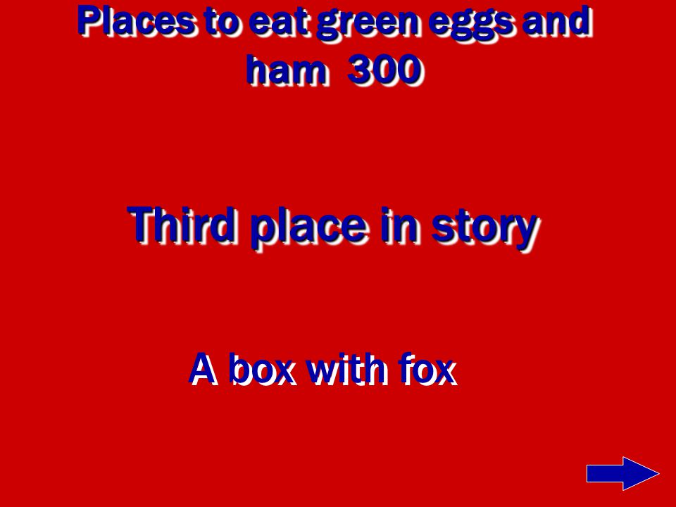 Places to Eat green eggs and ham 200 Second place to eat them in the story House with Mouse