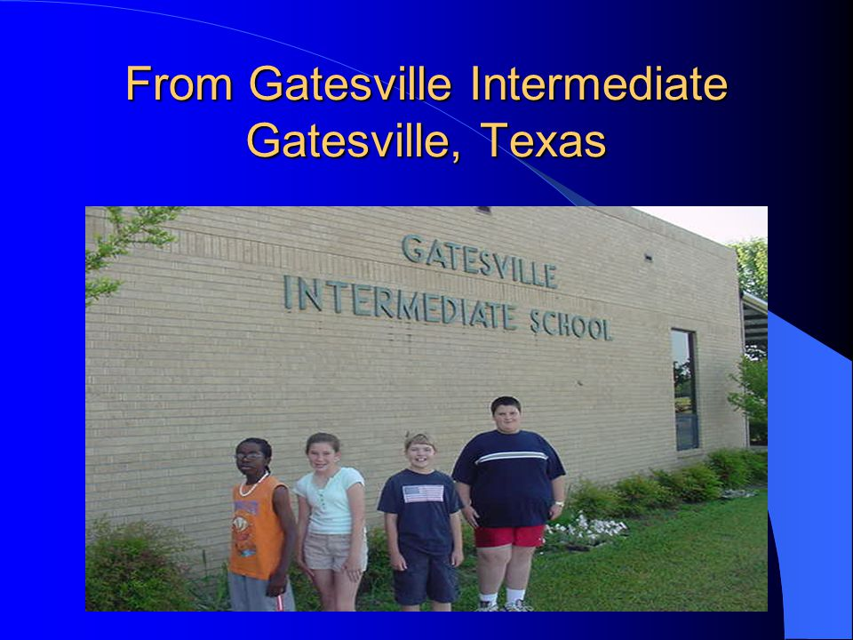 From Gatesville Intermediate Gatesville, Texas