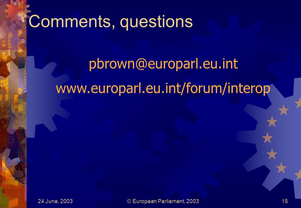 24 June, 2003© European Parliament, Comments, questions