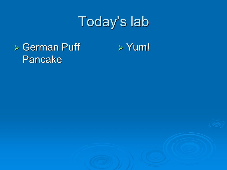 Todays lab German Puff Pancake German Puff Pancake Yum! Yum!