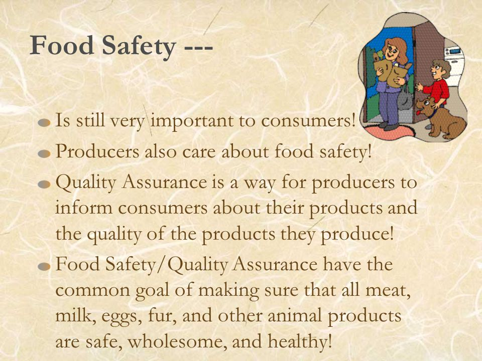 Food Safety --- Is still very important to consumers.