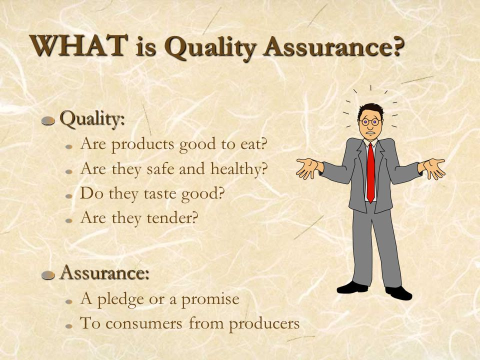 WHO is responsible for QA.Everyone Everyone involved in food production.