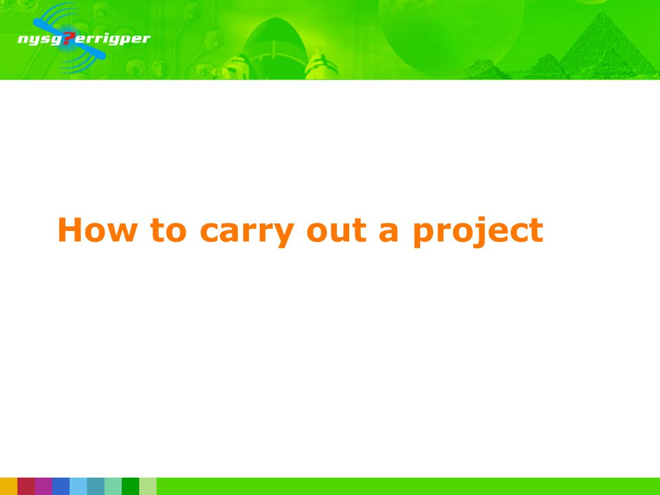 How to carry out a project
