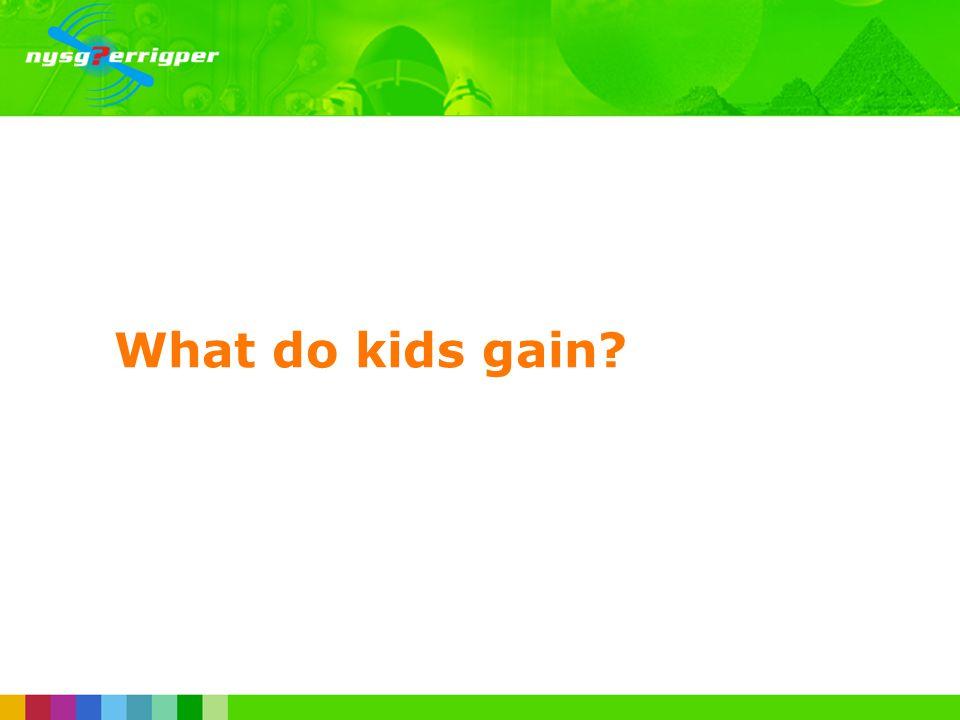 What do kids gain