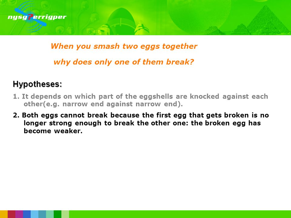 When you smash two eggs together why does only one of them break.