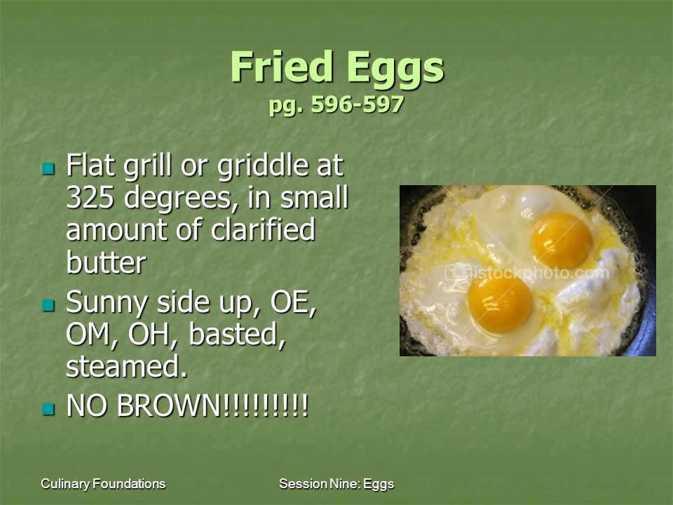 Culinary FoundationsSession Nine: Eggs Fried Eggs pg.