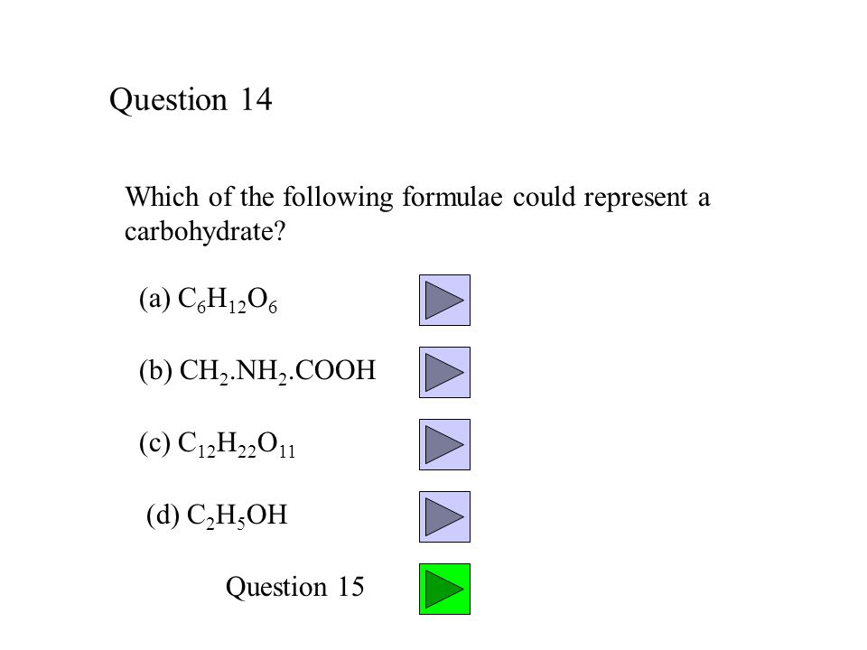 Question 14 Which of the following formulae could represent a carbohydrate.