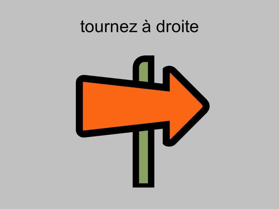 tournez à droite